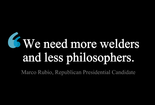 Quote - We need more welders and less philosophers.png
